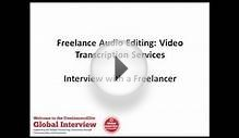 Freelance Audio Editing Video Transcription Services