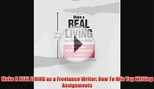 Read Make A REAL LIVING as a Freelance Writer: How To Win